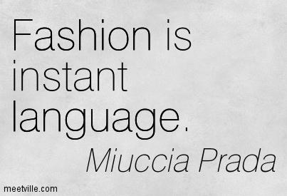 Quotation-Miuccia-Prada-fashion-language-Meetville-Quotes-158698
